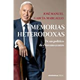 Memorias heterodoxas: De un político de extremo centro