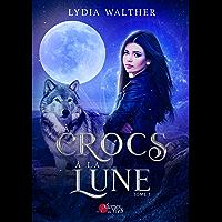 À Crocs à la Lune: Tome 1