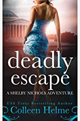 Deadly Escape: A Shelby Nichols Mystery Adventure (Shelby Nichols Adventure Series Book 11) Kindle Edition