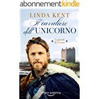Il cavaliere dell'Unicorno (I custodi di Scozia Vol. 2) (Italian Edition)