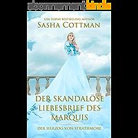 Der skandalöse Liebesbrief des Marquis : (Der Herzog von Strathmore 1) (German Edition)