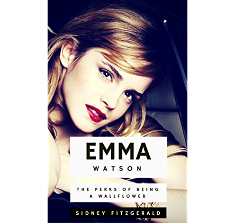 Emma Watson The Perks Of Being A Wallflower Ebook Fitzgerald Sidney Amazon In Kindle Store