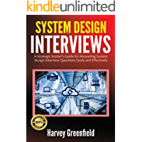 System Design Interviews: A Strategic Insider's Guide for Answering System Design Interview Questions Easily and…