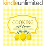 Cooking with Lemons: Delicious Lemon Recipes