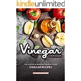 Vinegar Cookbook: Delicious & Healthy Apple Cider Vinegar Recipes