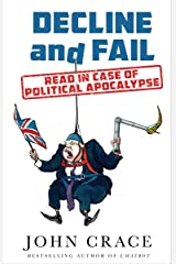 Decline and Fail: Read in Case of Political Apocalypse Hardcover