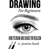 Drawing for Beginners: How to Draw and Shade for Realism