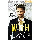 Stay with me - Zweite Chance im Paradies: Ein Second Chance - Liebesroman (Billionaire Lovestories 3) (German Edition)