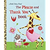 The Please and Thank You Book (Little Golden Book)