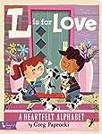L is for Love: A Heartfelt Alphabet (BabyLit Alphabet)