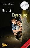 Das ist Erpressung!: Ein deutsch-englischer Kinderkrimi (A case for us 2)
