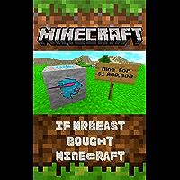 Minecraft: If MrBeast Bought Minecraft (English Edition)