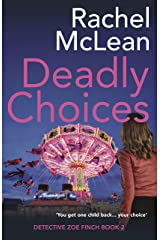 Deadly Choices (Detective Zoe Finch Book 2) Kindle Edition