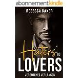 Haters to Lovers: Verbotenes Verlangen (German Edition)