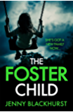 The Foster Child: 'a sleep-with-the-lights-on thriller' (English Edition)