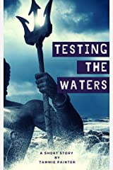 Testing the Waters: (A Mythic Short Story) Kindle Edition