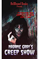 Madame Gray's Creep Show Kindle Edition