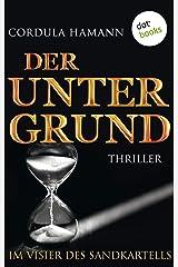 Der Untergrund. Im Visier des Sandkartells: Thriller Kindle Ausgabe