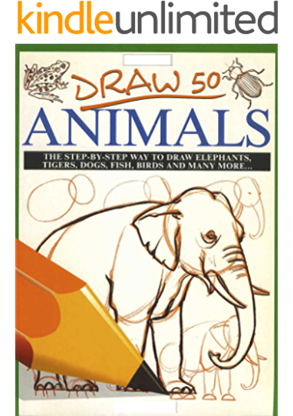 Draw 50 Animals For Beginners And Kids With Simple Shapes Easy To Learn Ebook Han Kan Amazon Co Uk Kindle Store