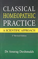 Classical Homoeopathic Practice: A Scientific Approach: 2nd revised edition