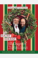 The Hairy Bikers' 12 Days of Christmas: Fabulous Festive Recipes to Feed Your Family and Friends Hardcover