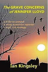The Grave Concerns of Jennifer Lloyd Kindle Edition
