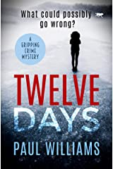 Twelve Days: a gripping crime mystery Kindle Edition