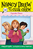 Cupcake Chaos (Nancy Drew and the Clue Crew Book 34)