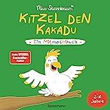 Kitzel den Kakadu - Ein Mitmachbuch zum Schütteln, Schaukeln, Pusten, Klopfen und sehen, was dann passiert. Von 2 bis 4 Jahre