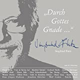 Durch Gottes Gnade (Zum 60. Geburtstag von Siegfried Fietz 20 bekannte Lieder neu interpretiert)