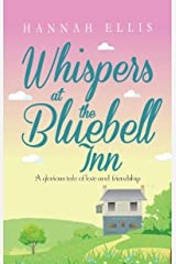 Whispers at the Bluebell Inn: A glorious tale of love and friendship (Hope Cove Book 4) Kindle Edition