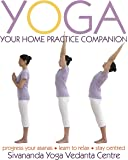 Yoga: Your Home Practice Companion (Sivananda Yoga Vedanta Centre)
