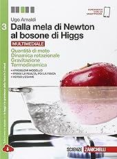Dalla mela di Newton al bosone di Higgs. La fisica in cinque anni. Per le Scuole superiori. Con e-book. Con espansione online: 3