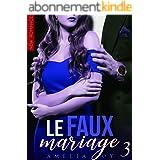 Le Faux Mariage (Tome 3): New Romance