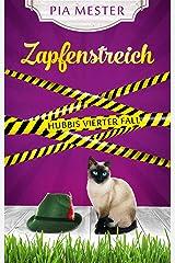 Zapfenstreich: Hubbis vierter Fall (Hubbi ermittelt 4) Kindle Ausgabe