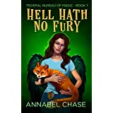 Hell Hath No Fury (Federal Bureau of Magic Cozy Mystery Book 7) (English Edition)