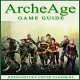 ARCHEAGE UNOFFICIAL GAME GUIDE