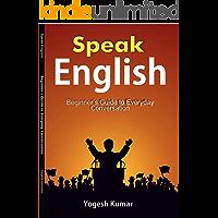 Speak English: Beginner's Guide to Everyday Conversation