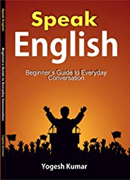 Speak English: Beginner's  Guide to Everyday Conversation