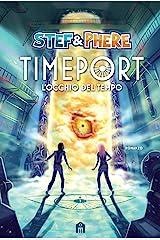 Timeport. L'occhio del tempo Formato Kindle