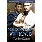 You Don't Know What Love Is [Suncoast Society] (Siren Publishing Sensations) (English Edition)