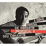 A Bossa Nova De Roberto Menescal E Seu Conjunto (+ Bossa Nova)