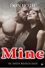 Mine (Tristan Wrangler Series Book 3) (English Edition) Kindle Ausgabe