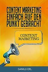 Content Marketing einfach auf den Punkt gebracht: für Selbstständige kleine und mittelständische Unternehmen Kindle Ausgabe