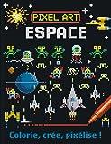 Pixel art Espace : colorie, crée, pixélise