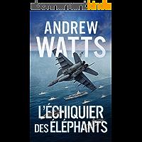 L'Échiquier des Éléphants (Les Planificateurs de Guerre t. 4)