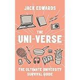The Ultimate University Survival Guide: The Uni-Verse