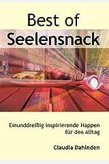 Best of Seelensnack: Einunddreißig inspirierende Happen für den Alltag Kindle Ausgabe