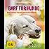 BARF für Hunde: Den besten Freund gesund ernähren (GU Tierratgeber)