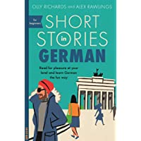 Short Stories in German for Beginners: Read for pleasure at your level, expand your vocabulary and learn German the fun…